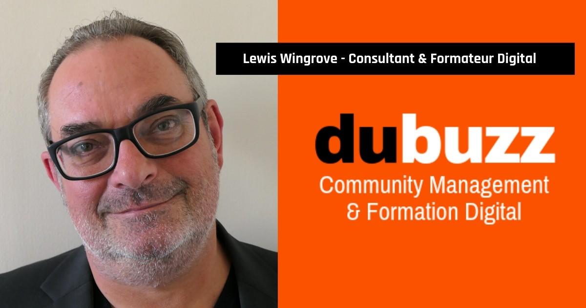 Lewis Wingrove - Community Manager et Formateur Digital - dubuzz.com