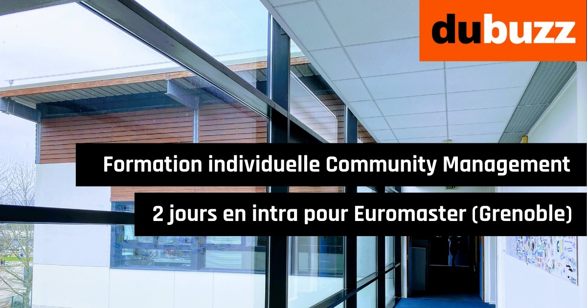 Formation individuelle Community Management, en intra pour Euromaster (Grenoble) dubuzz.com