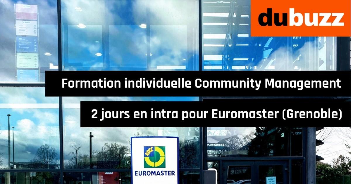 Formation individuelle Community Management, en intra pour Euromaster (Grenoble) dubuzz.com